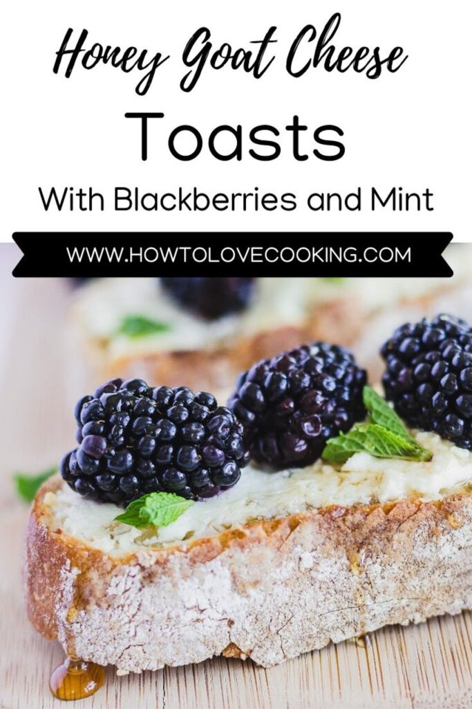 Honey Goat Cheese Toasts with Blackberries and Mint Pinterest Image with Text Overlay